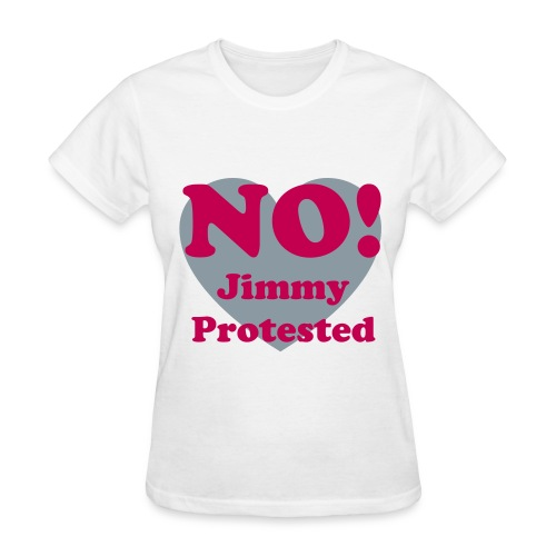 NO! Jimmy Protested - Women's T-Shirt
