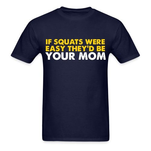 your MOM - Men's T-Shirt