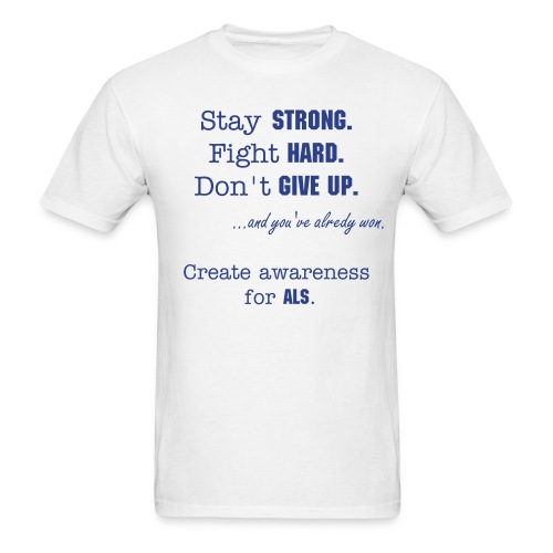 Stay Strong. Fight Hard. Don't give up. Men's T-shirt. - Men's T-Shirt