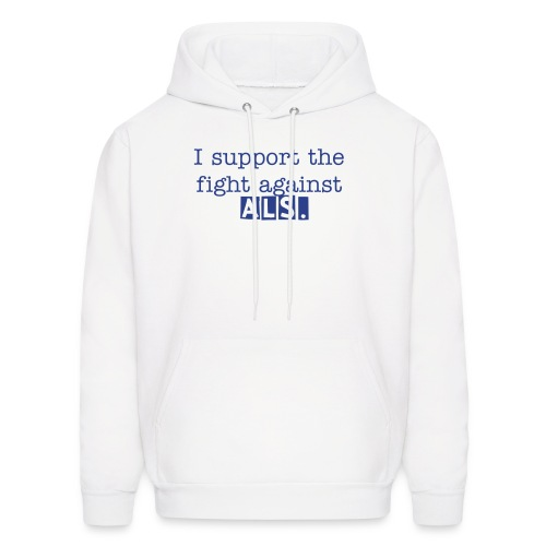 I support the fight against ALS. Hooded sweatshirt. - Men's Hoodie
