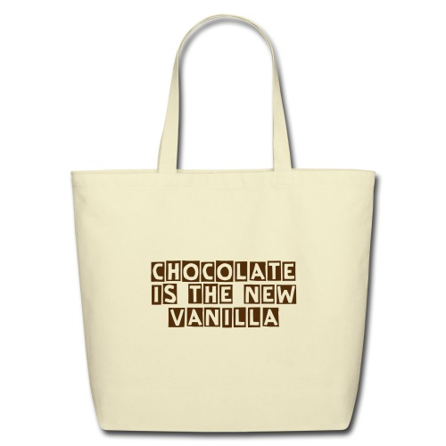 Chocolate is the new vanilla - Eco-Friendly Cotton Tote