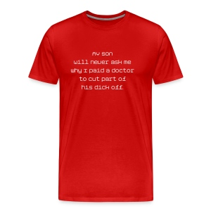 My Son Will Never Ask Me... - Men's Premium T-Shirt