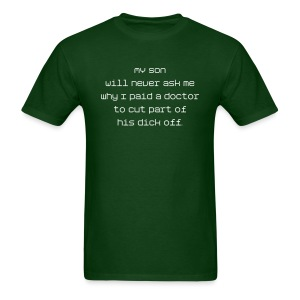 My Son Will Never Ask Me... - Men's T-Shirt
