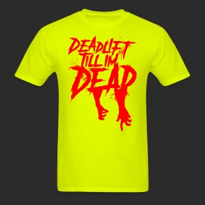 PSYCH WARD YELLOW | DEADLIFT 'TILL I'M DEAD - Men's T-Shirt