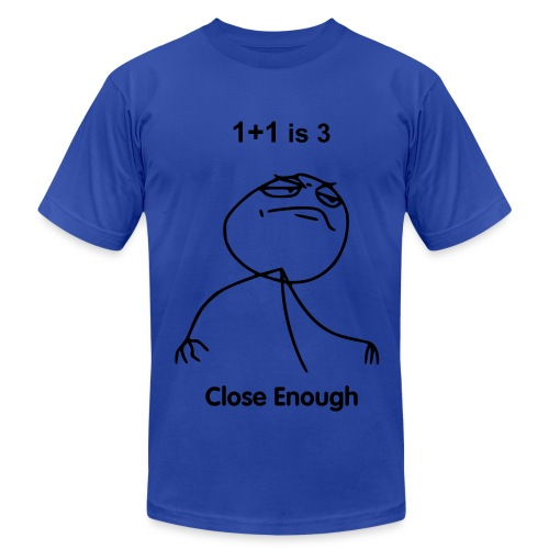 Close Enough - Men's Fine Jersey T-Shirt