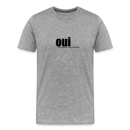 oui - Men's Premium T-Shirt