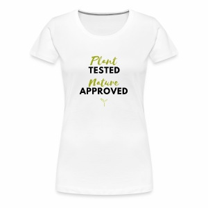 Plant Tested, Nature Approved Tee - Women's Premium T-Shirt