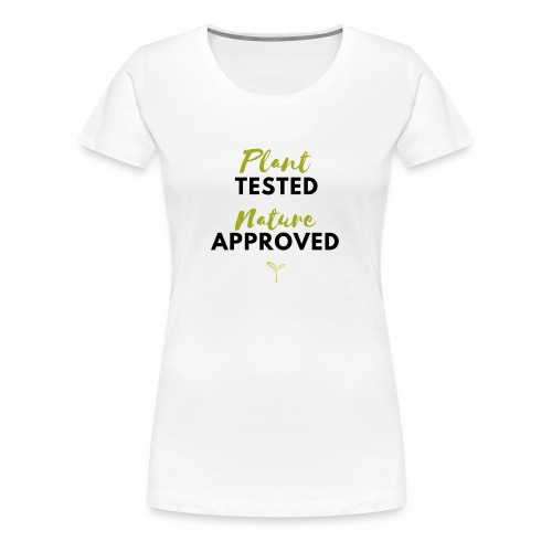 Ladies Plant Tested, Nature Approved Tee - Women's Premium T-Shirt