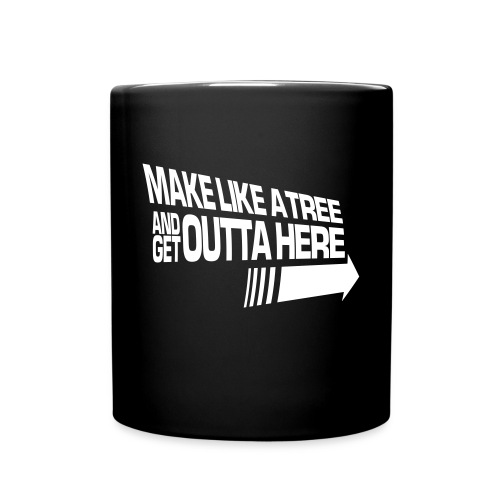 Make Like a Tree (Mug) - Full Color Mug
