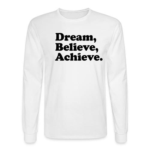 Dream Believe Achieve Long Tee - Men's Long Sleeve T-Shirt