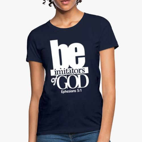 Imitators of GOD - Women's T-Shirt