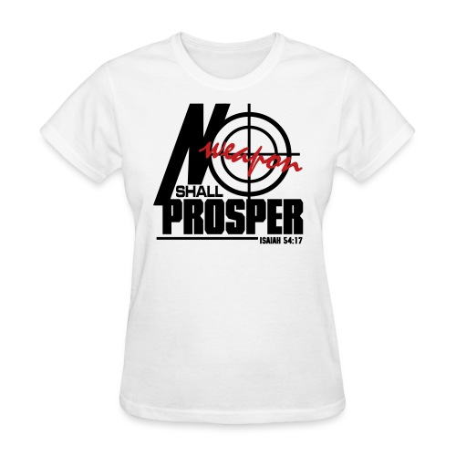 No Weapon Shall Prosper - Women - Women's T-Shirt