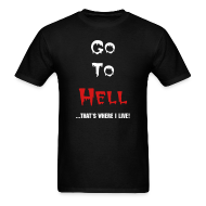 T-Shirts ~ Men's T-Shirt ~ Go To Hell