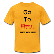 T-Shirts ~ Men's T-Shirt by American Apparel ~ Go To Hell