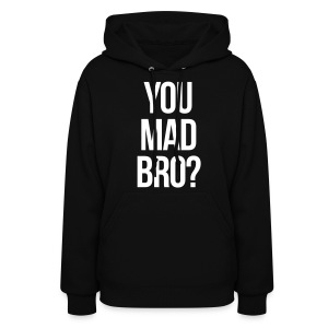You Mad Bro? (New) - Women's Hoodie