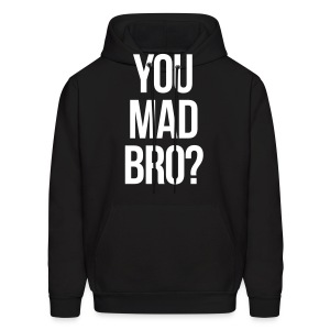 You Mad Bro? (New) - Men's Hoodie