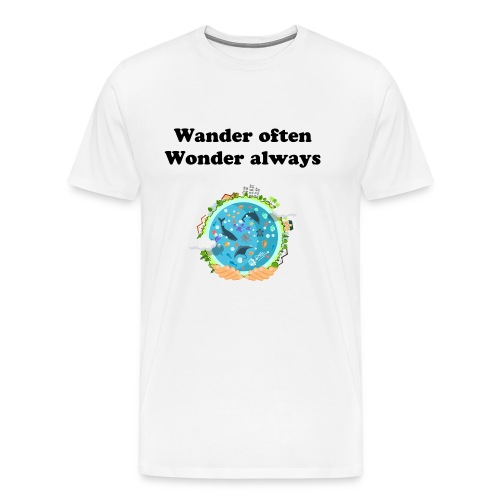 Wander often. Wonder always. - Men's Premium T-Shirt