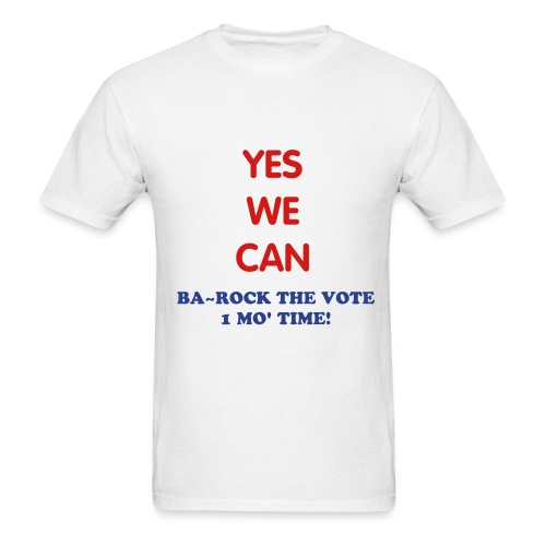 We Can Barack The Vote 1 More Time - Men's T-Shirt