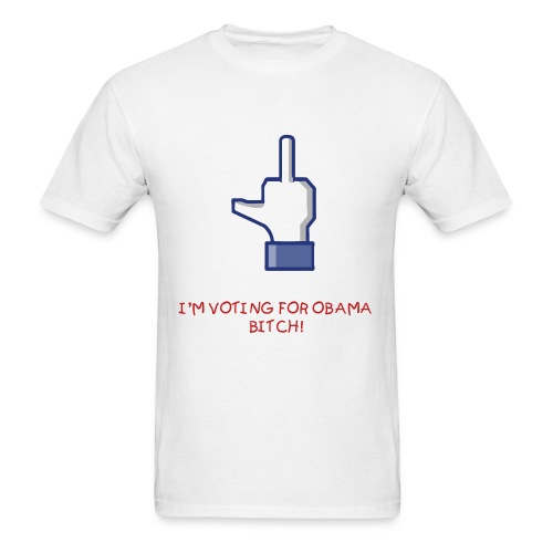 F YOU. Im Voting For OBAMA! - Men's T-Shirt