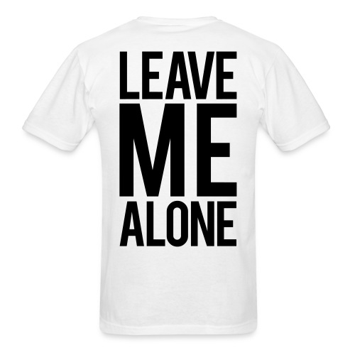 LEAVE ME ALONE Gym T-shirt  - Men's T-Shirt