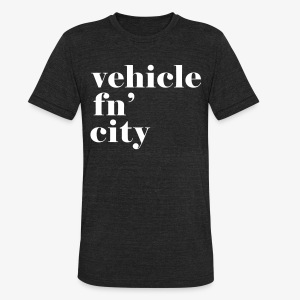 vehicle fn' city - Unisex Tri-Blend T-Shirt by American Apparel