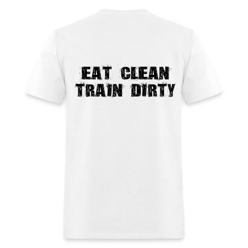 Eat Clean Train Dirty - Men's T-Shirt