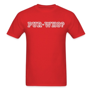 Pur-who? - Men's T-Shirt