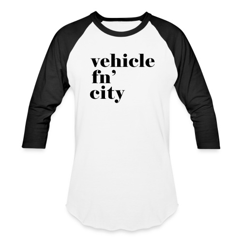 vehicle fn' city - Baseball T-Shirt
