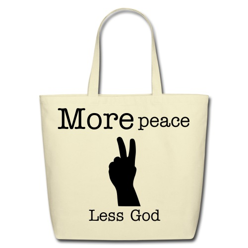 More peace Less God - Eco-Friendly Cotton Tote