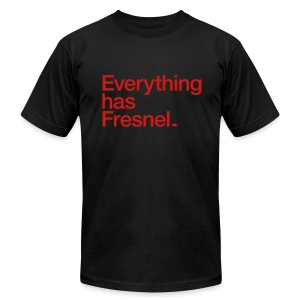 Everything has Fresnel - Men's T-Shirt by American Apparel
