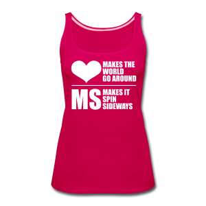 MS Makes the World Spin - Women's Tank Top - Women's Premium Tank Top