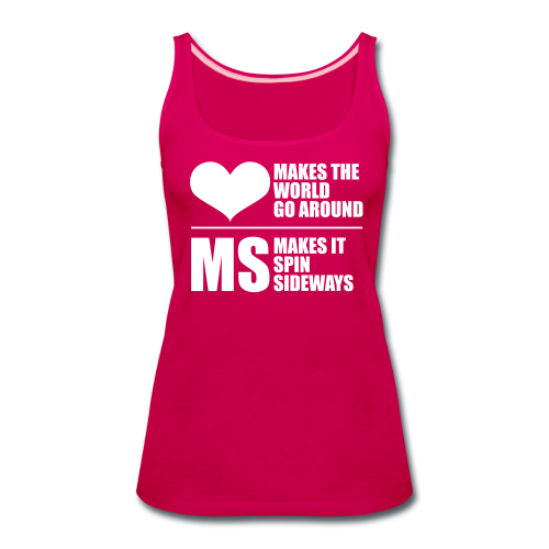 MS Makes the World Spin - Women's Tank Top - Women's Premium Tank Top