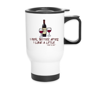 Wine a Little - Travel Mug - Travel Mug