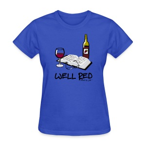 Wine is Life Well Red - Womens Standard Tee - Women's T-Shirt