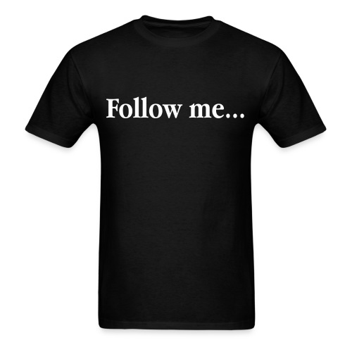 Follow Me - Men's T-Shirt