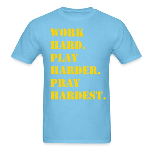 PRAY HARDEST TEE - Men's T-Shirt