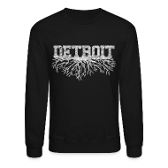Long Sleeve Shirts ~ Crewneck Sweatshirt ~ My Detroit Roots