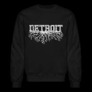 Long Sleeve Shirts ~ Crewneck Sweatshirt ~ My Detroit Roots