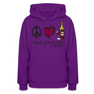 Peace, Love, & Wine - Womens Hooded Sweatshirt - Women's Hoodie