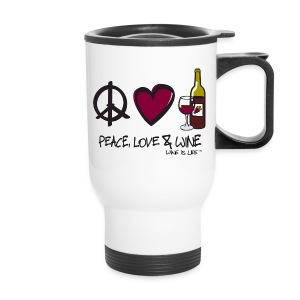 Peace, Love, & Wine - Travel Mug - Travel Mug