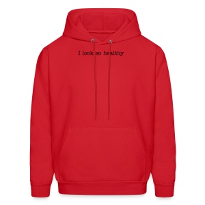 I look so healthy - Men's Hoodie