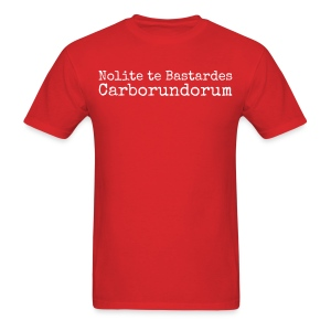 Nolite te Bastardes Carborundorum - Men's T-Shirt