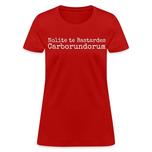 Nolite te Bastardes Carborundorum (Women) - Women's T-Shirt