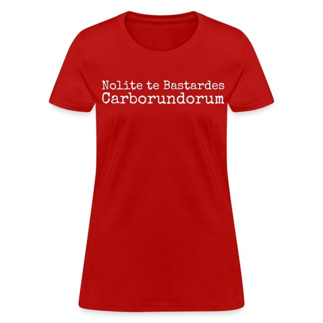 Nolite te Bastardes Carborundorum (Women)