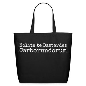 Nolite te Bastardes Carborundorum - Eco-Friendly Cotton Tote