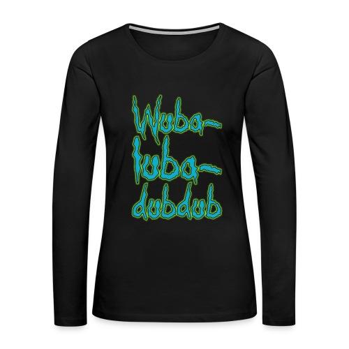 Wubalubadubdub (Women) - Women's Premium Long Sleeve T-Shirt