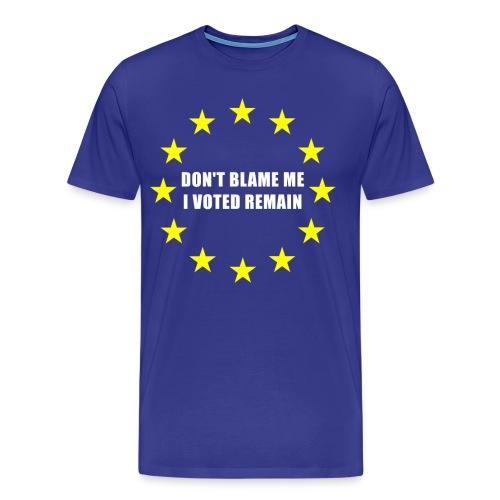 Don't blame me I vote - Men's Premium T-Shirt