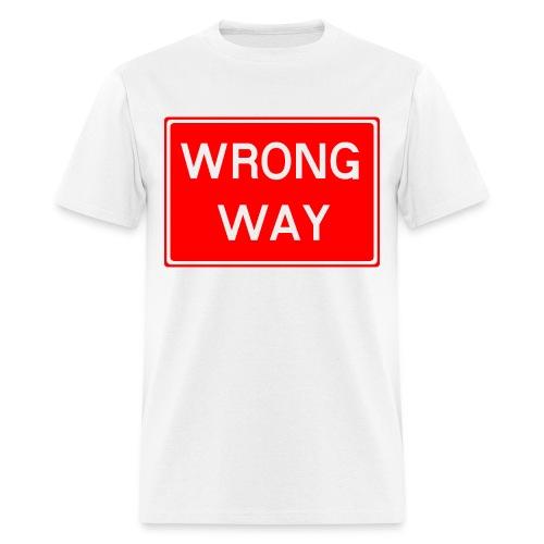 Wrong Way - Men's T-Shirt