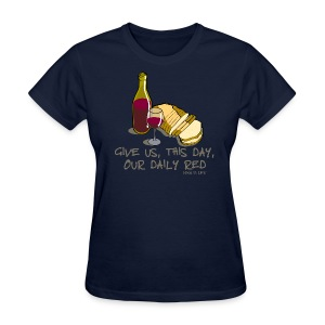 Wine is Life Our Daily Red - Womens Standard Tee - Women's T-Shirt