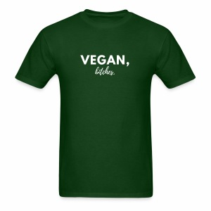 Vegan, bitches. Tee - Men's T-Shirt